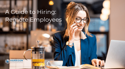 A Guide to Hiring Remote Employees - Blog