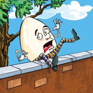 Bad Egg or Humpty Dumpty