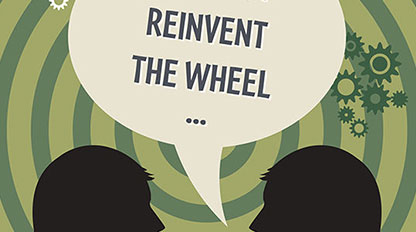 There is no need to Reinvent the Wheel